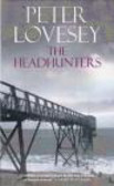 Peter Lovesey,Lovesey P - Headhunters