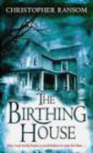 Christopher Ransom,C Ransom - Birthing House
