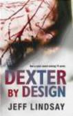 Jeff Lindsay - Dexter by design