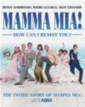 Judy Craymer,Bjorn Ulvaeus,Benny Andersson - Mamma Mia! How I can resist you