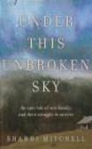 Sh. Mitchell - Under This Unbroken Sky