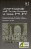 Gregory S. Brown,G Brown - Literary Sociability and Literary Property in France 1775-93
