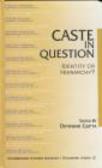 Gupta - Caste in Question Identity Or Hierarchy