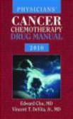 Edward Chu,E Chu - Physicians Cancer Chemotherapy Drug Manual 2010