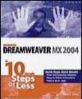 Joyce Evans,J Evans - Dreamweaver MX 2004 in 10 Simple Steps or Less