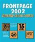 Eric Butow,E Butow - FrontPage 2002 Weekend Crash CourseTM