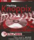 Scott Grunneman,Benjamin Mako Hill,B Mako Hill - Hacking Knoppix
