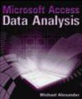 Robert Zey,Michael Alexander,M Alexander - Microsoft Access Data Analysis Unleashing the Analytical