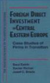 Xavier Richet,Josef Brada,Saul Estrin - Foreign Direct Investment in Central Eastern Europe Case Stu