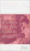 Lesley Downer,L Downer - Secret History of Geisha Women of Pleasure Quarters