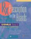 Prescription for the Boards USMLE Step 2