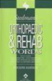 Stedman`s - Stedman`s Orthopaedic & Rehab Words