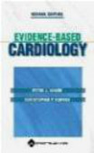 Christopher Cannon,Peter Sharis - Evidence-Based Cardiology