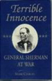 Mark Coburn - Terrible Innocence General Sherman at War