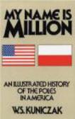 W.S. Kuniczak,W Kuniczak - My Name is Million
