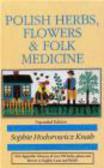 Sophie Hodorowicz Knab,S Knab - Polish Herbs Flowers & Folk Medicine