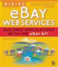 John Paul Mueller,J Mueller - Mining eBay Web Services