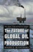 Roger Blanchard,R Blanchard - Future of Global Oil Production