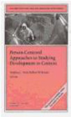 S Peck - Person Centered Approaches to Studying Development Context
