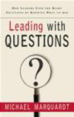 Michael J. Marquardt,M Marquardt - Leading with Questions How Leaders Find