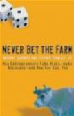 A Iaquinto - Never Bet the Farm How Entrepreneurs Take Risks