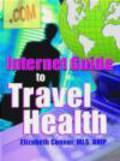 Elizabeth Connor,E Connor - Internet Guide to Travel Health