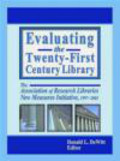 Donald DeWitt,B DeWitt - Evaluating the 21st Century Library