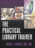 Ruth Carter,Bruce Massis - Practical Library Trainer