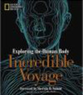 National Geographic Society,S Nuland - Incredible Voyage