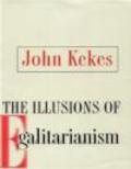John Kekes - Illusions of Egalitarianism