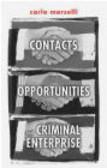 Carlo Morselli,C Morselli - Contacts Opportunities & Criminal Enterprise