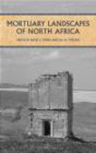 D Stone - Mortuary Landscapes of North Africa