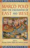 Amilcare A. Iannucci,Suzanne Conklin Akbari,S Akbari - Marco Polo and the Encounter of East and West