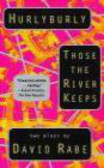 David Rabe,D Mamet - Hurlyburly & Those the River Keeps Two Plays