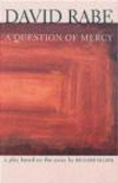Richard Selzer,David Rabe,D Rabe - Question of Mercy a Play