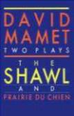David Mamet,D Mamet - Shawl & Prairie du Chien