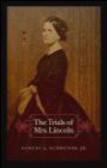 Samuel Schreiner - Trials of Mrs. Lincoln