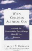 Harold Kushner,H Kushner - When Children Ask About God