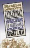 Robert May - Manifest Destinys Underworld