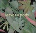 Josie Iselin,Mary Ellen Hannibal,J Iselin - Leaves & Pods