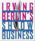 David Leopold,D Leopold - Irving Berlin`s Show Business