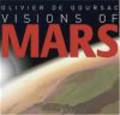 Olivier De Goursac,O De Goursac - Visions of Mars