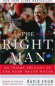 David Frum,D Frum - Right Man An Inside Account