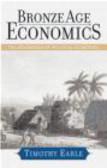 Timothy K. Earle,T Earle - Bronze Age Economics