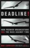 Dan Carrison - Deadline How Premier Organisations Win Race Against Time