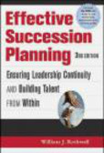 William Rothwell - Effective Succession Planning Ensuring Leadership Continuity