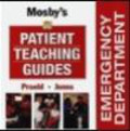 Jean A. Proehl,Linell M. Jones - Mosby`s Emergency Department Patient Teaching Guides