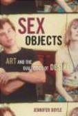 Jennifer Doyle,J Doyle - Sex Objects Art & the Dialectics of Desire