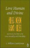 William Countryman,E Countryman - Love Human & Dicine Reflections on Love Sexuality & Frendshi