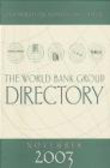 World Bank Group - World Bank Group Directory November 2003